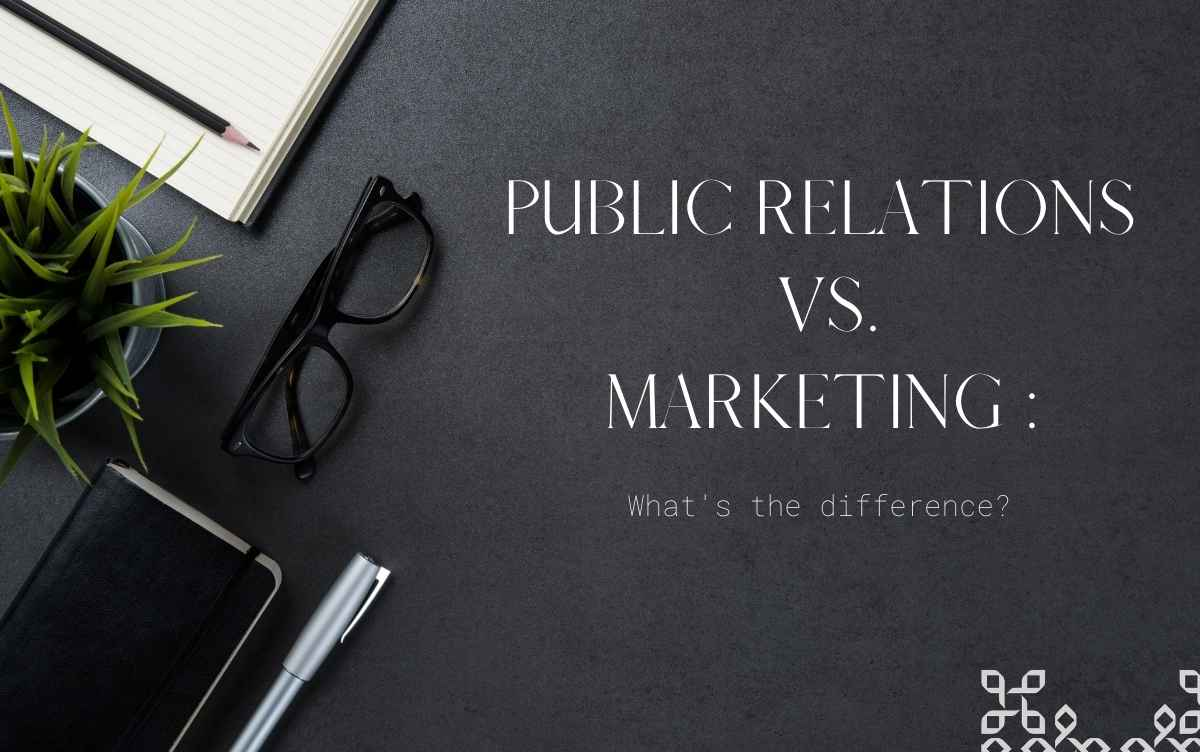 The Difference Between Public Relations And Marketing